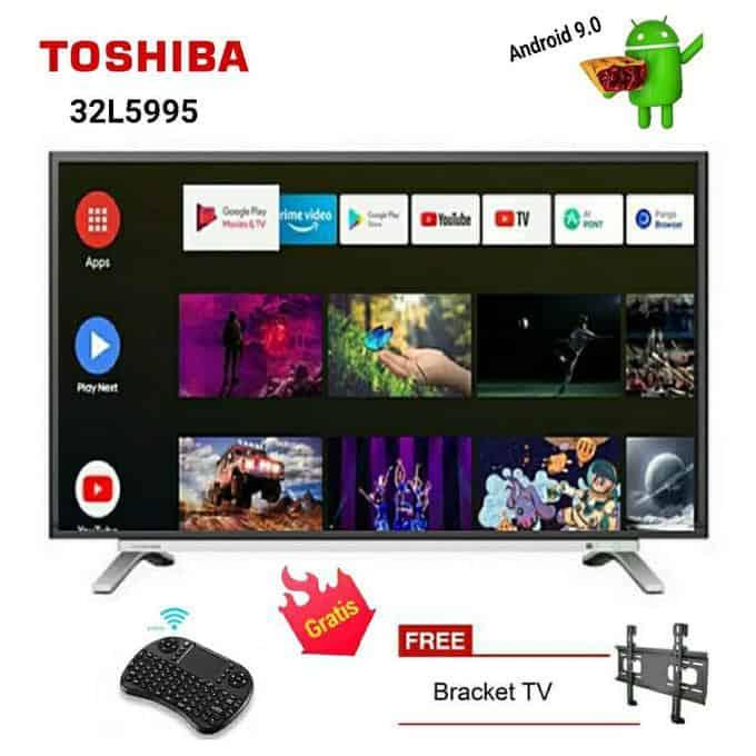 7. Smart Tv Terbaik 3 Juta : TOSHIBA SMART ANDROID LED TV 32 Inch - 32L5995